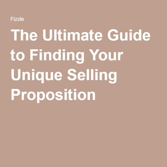 The Ultimate Guide to Finding Your Unique Selling Proposition