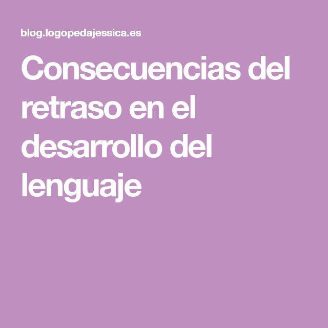 Consecuencias del retraso en el desarrollo del lenguaje