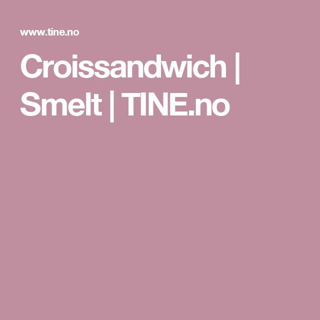 Croissandwich | Smelt | TINE.no
