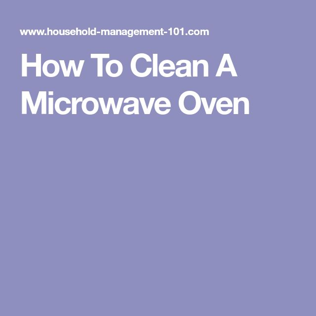 How To Clean A Microwave Oven