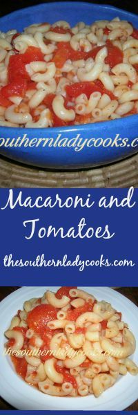 Macaroni and Tomatoes. Just leave out the bacon grease.  Can also add peppers, onions, etc.