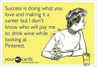 Wine and Pinterest :)