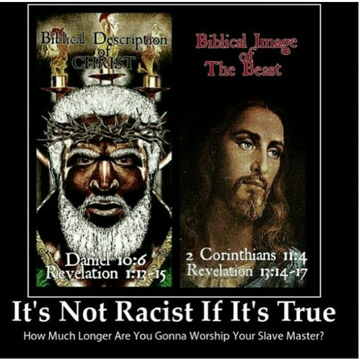 "Sorry....not really because you weren't when you lied intentionally and depicted the Fierce Black Hebrew Messiah as a gay, pansy-looking white man for the purposes of misdirection, manipulation, and sending billions of people to Hell 1 MACCABEES 3:48  ""And laid open the book of the law, wherein the heathen had sought to paint the likeness of their images."" #HEATHENS = #EDOMITES AMONG ALL OTHER NATIONS OUTSIDE OF THE TRUE BLACK TRIBES OF YISRAEL WHO HAVE WARRED AGAINST US & YAHUVEH…"