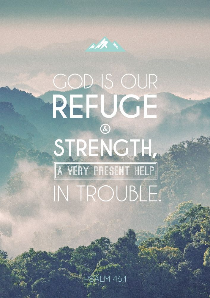 GOD IS our Refuge and Strength [mighty and impenetrable to temptation], a very present and well-proved help in trouble. Description from pinterest.com. I searched for this on bing.com/images