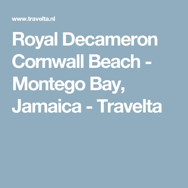 Royal Decameron Cornwall Beach - Montego Bay, Jamaica - Travelta