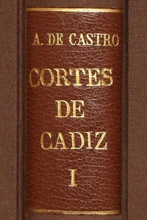 Cortes de Cádiz : complementos de las sesiones verificadas en la Isla de Leon y en Cádiz
