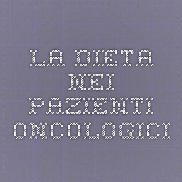 La Dieta nei pazienti oncologici