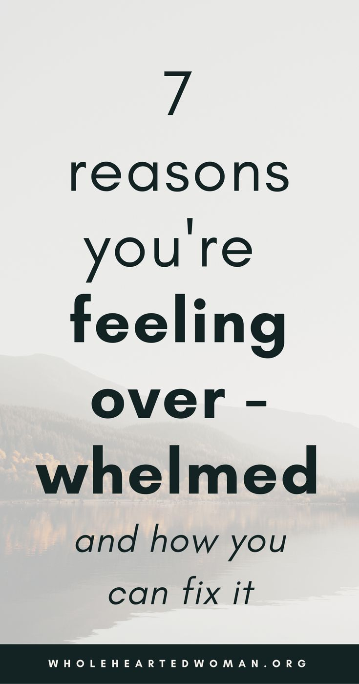 7 Reasons Why You're Feeling Overwhelmed All The Time And What To Do About It | How To Deal With Stress And Anxiety | Suggestions for Preventing or Stopping Overwhelm | How To Deal With Overwhelm | Tips For Dealing With Overwhelm | How To Cope With Stress | Personal Growth & Development | Mindfulness | Self-Care | Wholehearted Woman | #personalgrowth | #mindfulness #selfcare