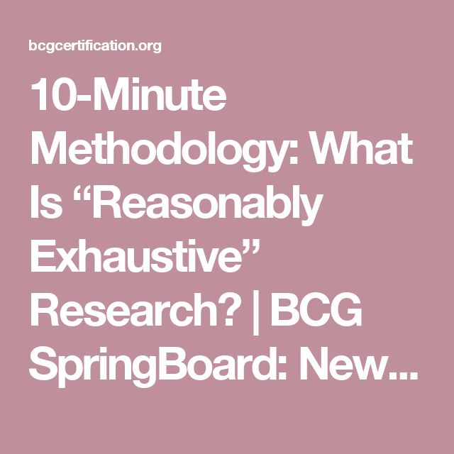 """10-Minute Methodology: What Is """"Reasonably Exhaustive"""" Research? 