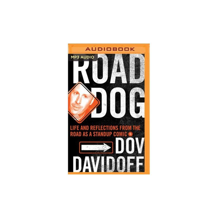 Road Dog : Life and Reflections from the Road As a Stand-up Comic (MP3-CD) (Dov Davidoff)