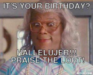 Resized_madea-baby-meme-generator-it-s-your-birthday-hallelujer-praise ...