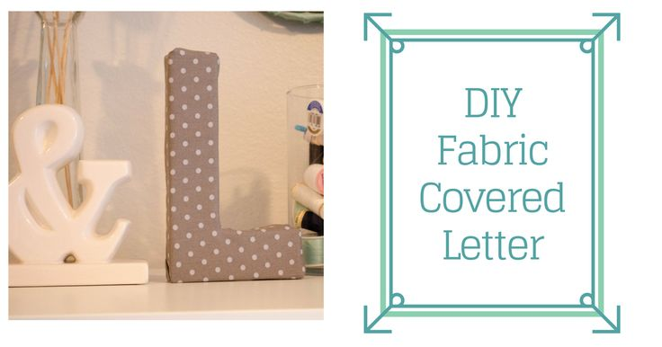 17 best ideas about fabric covered letters on pinterest for Fabric covered letters