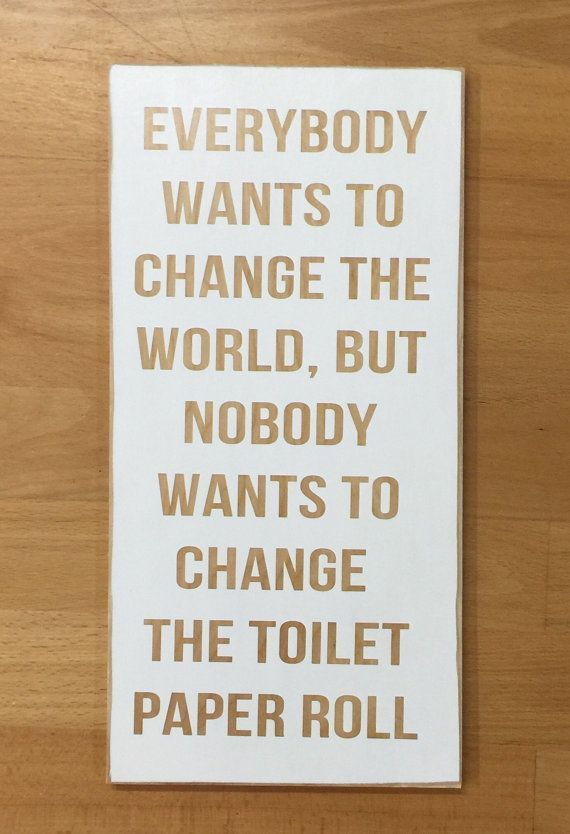 Change The World Change The Toilet Paper Bathroom Sign