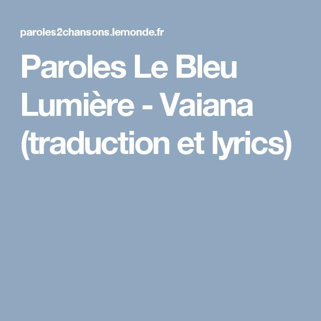 Paroles Le Bleu Lumière -  Vaiana (traduction et lyrics)