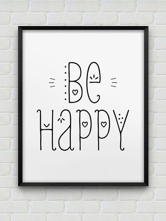 """Druckbare """"glücklich sein"""" inspirierende print / / Instant Download Print / / schwarz / weiß Wohnkultur / / typografische Wandkunst / / glücklich s…"""