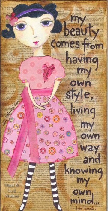 My beauty comes from having my own style, living my own way and knowing my own mind... #quote