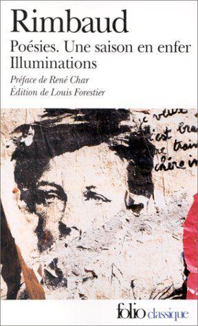 """Rimbaud - Une saison en enfer http://petitlien.com/7jwe """"Des poèmes en prose rédigés après une période de crise dans la vie de Rimbaud : l'accident de Bruxelles avec Verlaine et son retour dans la famille."""""""