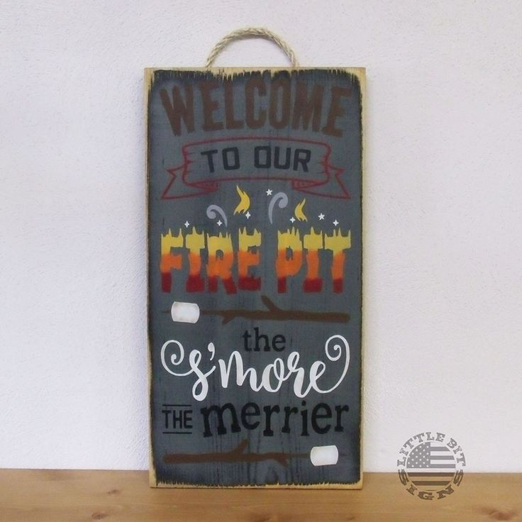Welcome To Our Fire Pit The S'more The Merrier. Great sign for use at home or at the campground. Seal it for outdoors or have me seal it for you (extra cost). Hand stenciled using Brown, Black, Grey,