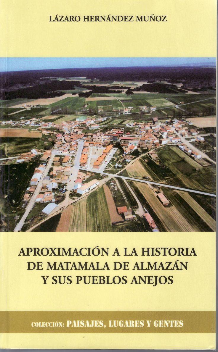 """""""Aproximación a la historia de Matamala de Almazán y sus pueblos anejos"""" de Lázaro Hernández Muñoz. El autor nació en 1942 en Matamala de Almazán. Se traslada a Madrid a estudiar, donde desempeña su trayectoria profesional. Su gran afición es la labor investigadora en temas forestales, siendo hijo y nieto de resineros. http://panageos.com/noticias/matamala-de-almazan_3149/junio-del-2014/ http://rabel.jcyl.es/cgi-bin/abnetopac?SUBC=BPSO&ACC=DOSEARCH&xsqf99=1760363+"""