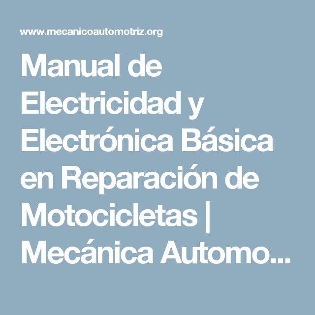 Manual de Electricidad y Electrónica Básica en Reparación de Motocicletas   Mecánica Automotriz