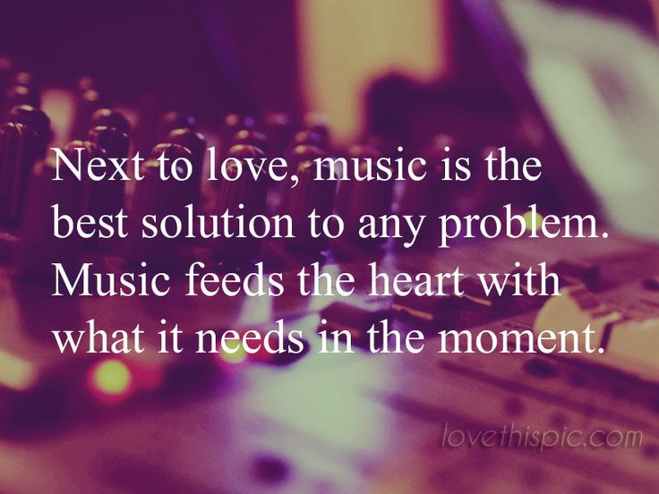 Music quotes quote life inspirational wisdom best solution lesson. music