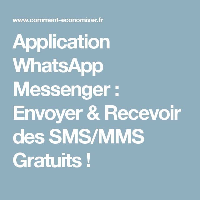 Application WhatsApp Messenger : Envoyer & Recevoir des SMS/MMS Gratuits !
