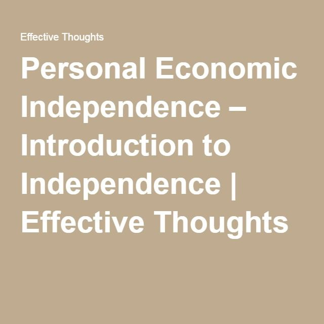 Personal Economic Independence – Introduction to Independence | Effective Thoughts