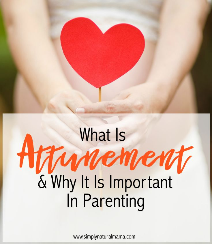 What Is Attunement (And Why It Is Important in Parenting) via @simplynaturalma