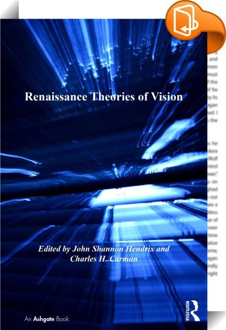Renaissance Theories of Vision    :  How are processes of vision, perception, and sensation conceived in the Renaissance? How are those conceptions made manifest in the arts? The essays in this volume address these and similar questions to establish important theoretical and philosophical bases for artistic production in the Renaissance and beyond. The essays also attend to the views of historically significant writers from the ancient classical period to the eighteenth century, includ...