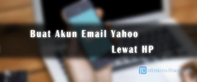Tukang Cara: Buat Akun Email Yahoo Lewat HP Menggunakan Aplikas...