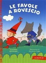 Libro Le favole a rovescio di G. Rodari | LaFeltrinelli