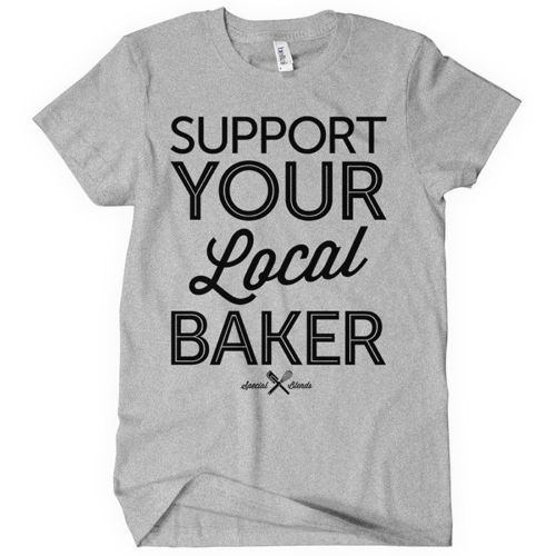 Support Your Local Baker T Shirt Bakery Cake Cupcake Bread Pie Women's s 2XL | eBay