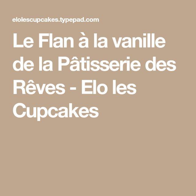 Le Flan à la vanille de la Pâtisserie des Rêves - Elo les Cupcakes