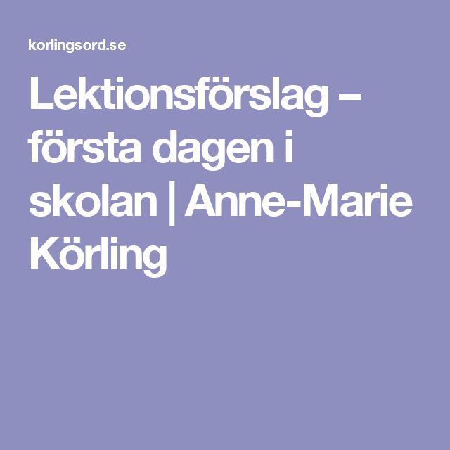 Lektionsförslag – första dagen i skolan | Anne-Marie Körling