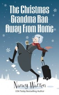 The Christmas Grandma Ran Away from Home by Nancy Warren, now listed on BookLikes