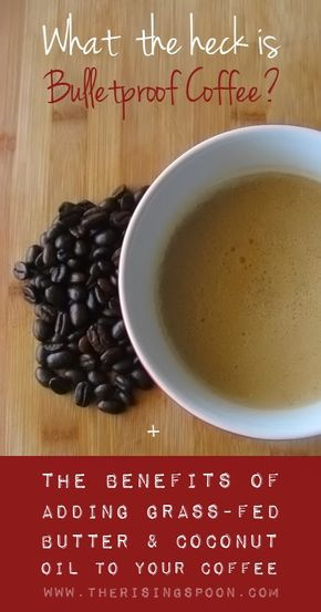 What is Bulletproof Coffee + The Benefits of Grass-Fed Butter & Coconut Oil in Your Coffee | www.therisingspoon.com