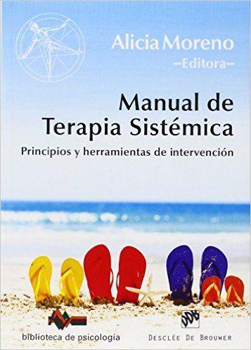 Manual de terapia sistémica : principios y herramientas de intervención / Alicia Moreno Fernández (ed.)