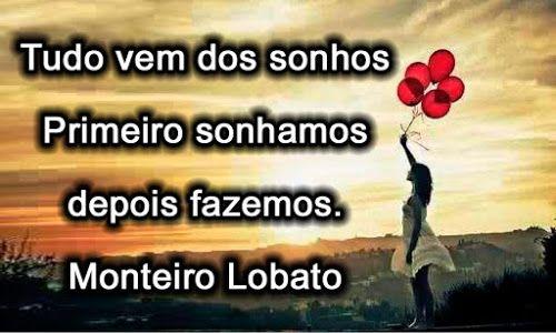 Tudo vem dos Sonhos - Monteiro Lobato