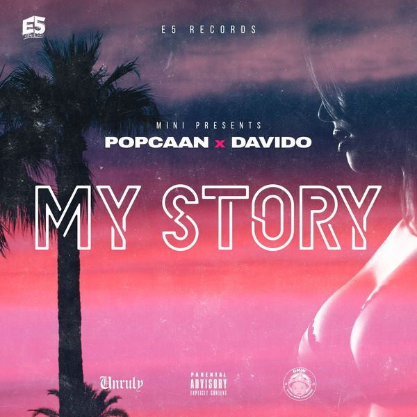 Popcaan feat. Davido - My Story (E5 Records)  #Afrobeats #Davido #Davido #E5Records #mystory #Popcaan #Popcaan #Unruly #UnrulyBoss #UnrulyCamp