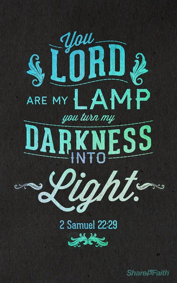 2 Samuel 22:29 - You, Lord, are my lamp; the Lord turns my darkness into light. #Scripture #PowerPoint #Sharefaith