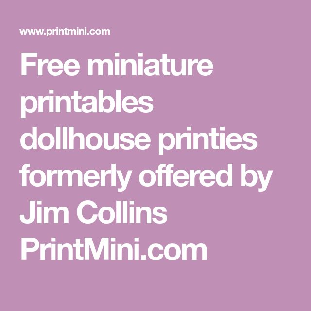 Free miniature printables dollhouse printies formerly offered by Jim