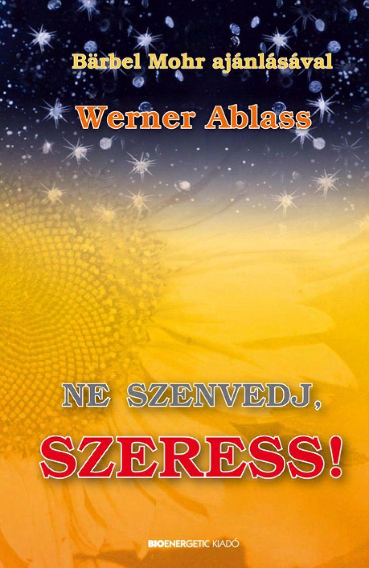 Werner Ablass: Ne szenvedj, szeress!  Webáruház: http://bioenergetic.hu/konyvek/werner-ablass-ne-szenvedj-szeress Facebook: https://www.facebook.com/Bioenergetickiado Aki szeret, az a lehető legmagasabb rezgésszinten mozog, ezért mágnesként vonzza a harmóniát, a szerencsét, a sikert, az egészséget. Aki szenved, mélyebb rezgésszinten tartózkodik, ennek megfelelően a negatív életkörülményeket vonzza magához.  Ez a könyv azoknak szól, akik tényleg tudni akarnak, akik az önismeret növelésére ...