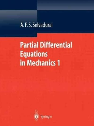 Partial Differential Equations in Mechanics: Fundamentals, Laplace's Equation, Diffusion Equation,