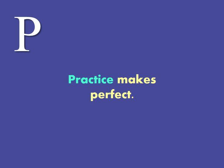 #Practice makes #perfect.