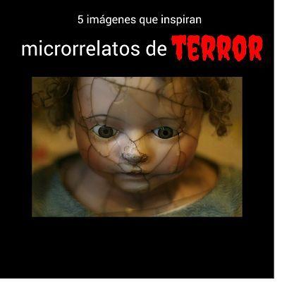 5 imágenes que inspiran microrrelatos de terror