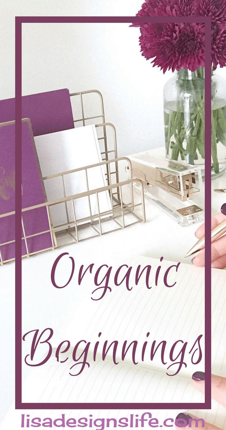 Organic Beginnings