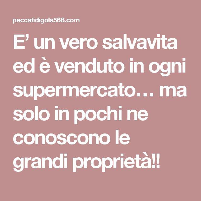E' un vero salvavita ed è venduto in ogni supermercato… ma solo in pochi ne conoscono le grandi proprietà!!