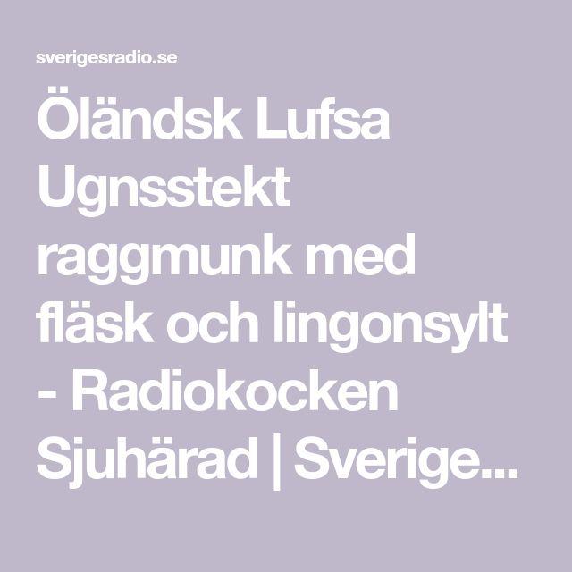 Öländsk Lufsa Ugnsstekt raggmunk med fläsk och lingonsylt  - Radiokocken Sjuhärad | Sveriges Radio