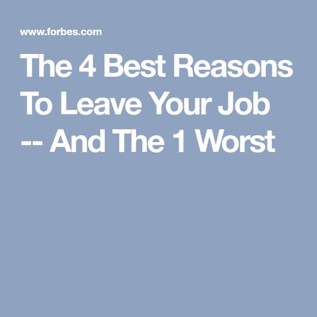 The 4 Best Reasons To Leave Your Job -- And The 1 Worst  [Allmoneymakingideas.com / futureproofingjobs.com] future proof careers | increase income | protect wealth | financial freedom | job security | freelance | invest | income streams | make money | money making ideas | dream job | earn money | earn extra money | start a blog | income ideas | income security | Financial literacy | passive income | start a business