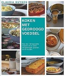 NIEUW: Koken met gedroogd voedsel. Dit boek is een echt kookboek. U kookt met uw gedroogde groenten, fruit en kruiden en moet zelf verse ingredienten toevoegen zoals vlees, yoghurt, melk, vis, bloem.